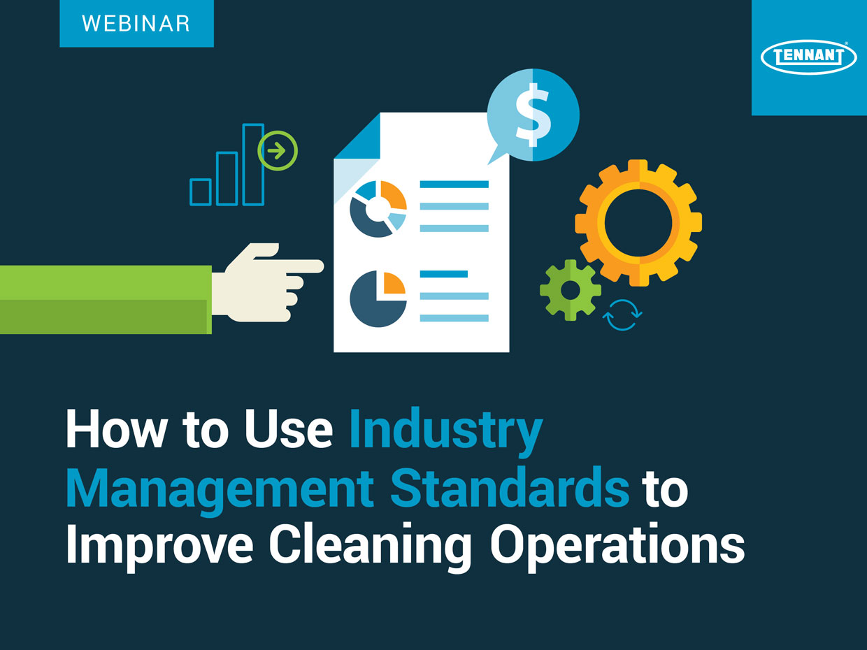 Improve Cleaning Operations with Industry Management Standards Webinar